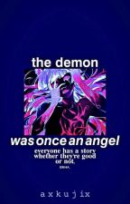 The Demon Was Once An Angel |||( BNHA VARIOUS x Reader )||| by TheaOtaku