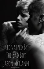 Kidnapped By The Bad Boy Jason McCann by JasonMcCannishot