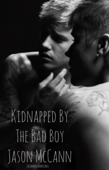 Kidnapped By The Bad Boy Jason McCann