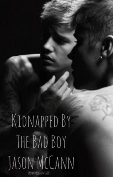Kidnapped By The Bad Boy Jason McCann