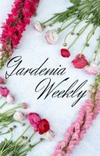 Gardenia Weekly (for the Roses and Thorns Roleplay) by CoffeeSupernova