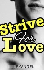 Strive for Love  by Leyangel
