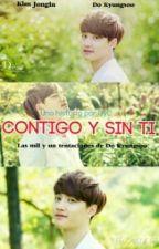 Contigo y sin ti [KAISOO] by seokijin