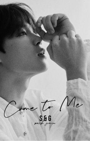 COME TO ME | PJM by notmylilmochi