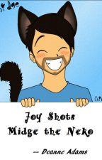 Joy Shots -- Midge the Neko by SammyDAdams