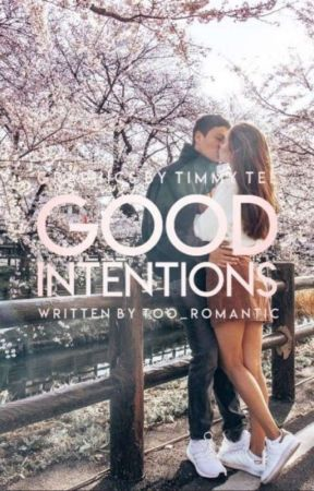Good Intentions  by too_romantic