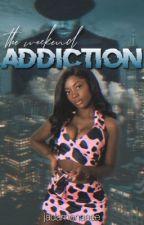 The Weekend Addiction |CB by JadaMonaaee