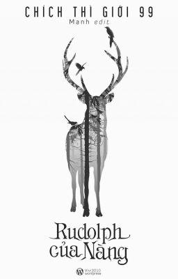 [H] Rudolph của nàng - Chích Thì Giới 99