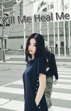 Kill Me Heal Me - JENLISA by saranghoe_beulpink