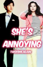 She's Annoying by thisismeagain