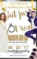 JUST MARRIED -A wedding for Idiots by Ijusttellyouastory