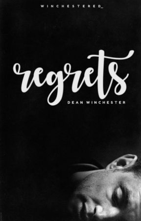 REGRETS | Dean Winchester [1] by winchestered_
