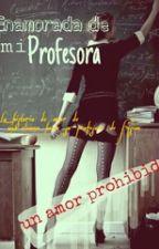Enamorada De Mi Profesora by 09maxgt