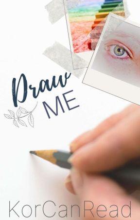 Draw Me by KorCanRead