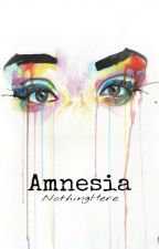 Amnesia by NothingHere