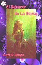 El Renacer de la Reina by SandraRosetti
