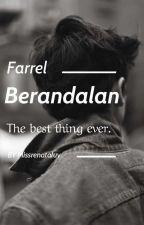 Berandalan [Farrel] by missrenataluv