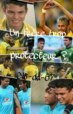 Un frère trop protecteur ? (Neymar) by neymar-11-10