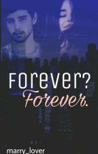 Forever? Forever. {Sequel to Friends Or More} by Marry_Lover