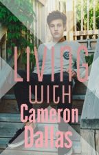 Living with Cameron Dallas (Cameron Dallas) by sarach017