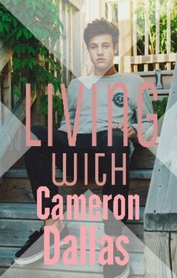 Living with Cameron Dallas (Cameron Dallas)