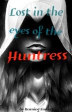 Lost in the eyes of The Huntress by Burning_Embers__