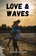 Love & Waves by shyauthorwrites