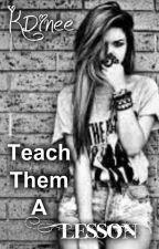 Teach Them A Lesson by KDinee