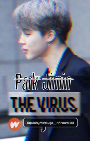 The Virus «Park Jimin Fan Fiction» {ONGOING} - Four  - Wattpad