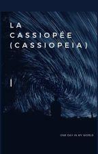 La Cassiopée (Cassiopeia) by onedayinmyworld