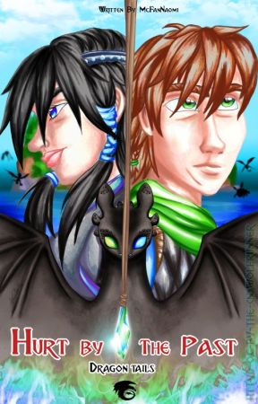 Dragon Tails ~Hurt By The Past ~(Hiccup x OC) [SLOW UPDATES] by xXFanFictionNerdXx