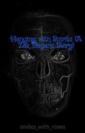 Hanging with Spirits (A Zak Bagans Story) by smiles_with_roses