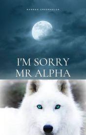 I'm Sorry Mr Alpha by EletricSparks