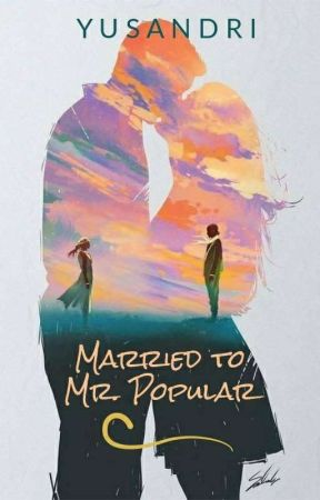 Married to Mr. Popular by IniSandri