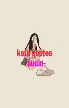 kata quotes bucin 🎶kata quotes bucin🎶 wattpad