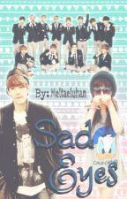 Sad eyes (Baekhyun FF) by Meltaeluhan