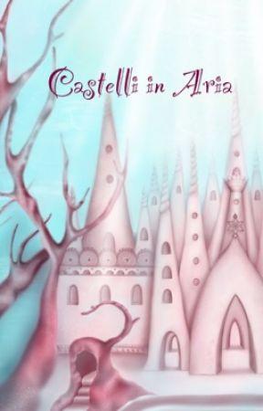 Castelli in aria  by sabryarcangeli