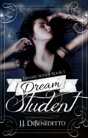 Dream Student [Dream Series #1] by JamesDiBenedetto