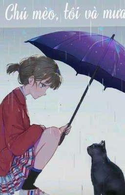 Đọc truyện Chú mèo, Tôi và mưa [Truyện ngắn]