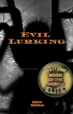 Evil Lurking by GladwinMathebula