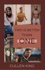 TWO IS BETTER THAN ONE. «o.b.j. & d.s. & s.b.» by CullenKing