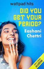 Did You Get Your Period? by shortgirlbigbook