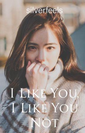 I Like You, I Like You Not by hazelkaurr