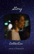 Story Collection - Mike Faist by realitydragon