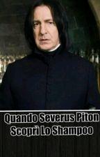 Quando Severus Piton Scoprì Lo Shampoo by aledixon