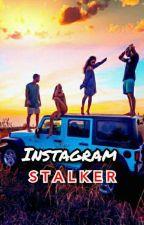 Instagram stalker: tercera generación by dominiquelovegood