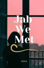 Jab We Met by miramehra