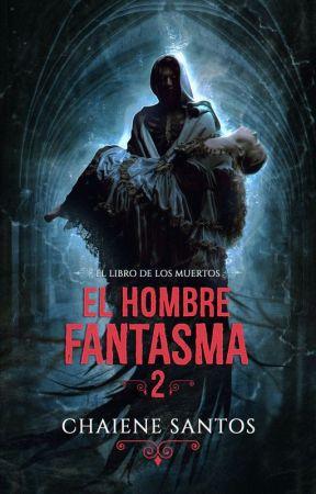 El Hombre Fantasma 2 by ChaieneS