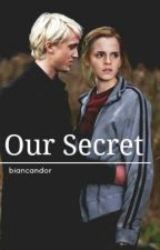 Our Secret / Dramione Fanfiction by biancandor
