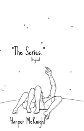 The Series. by apriciorus